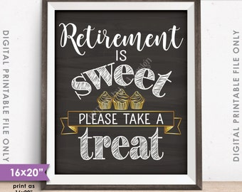 Retirement Sign, Retirement is Sweet Please Take a Treat, Retirement Party, Cupcake Sign, PRINTABLE Chalkboard Style Instant Download Sign