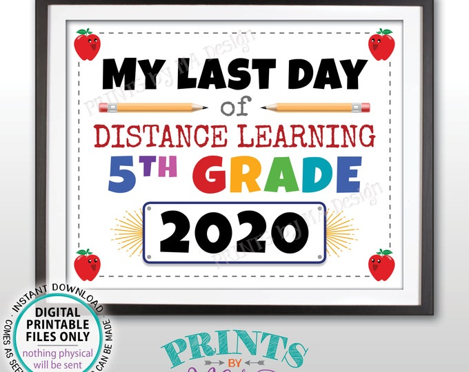 """Last Day of School Sign, My Last Day of Distance Learning 5th Grade 2020, PRINTABLE 8x10/16x20"""" Last Day of Fifth Grade Sign <ID>"""