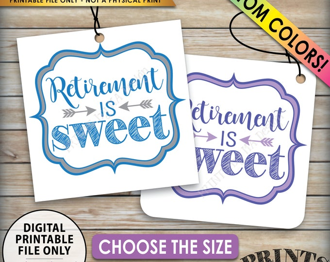 """Retirement is Sweet Tags, Retirement Party Favors Thank You Tags, Retirement Celebration, Choose Tag Size & Colors, PRINTABLE 8.5x11"""" Sheet"""