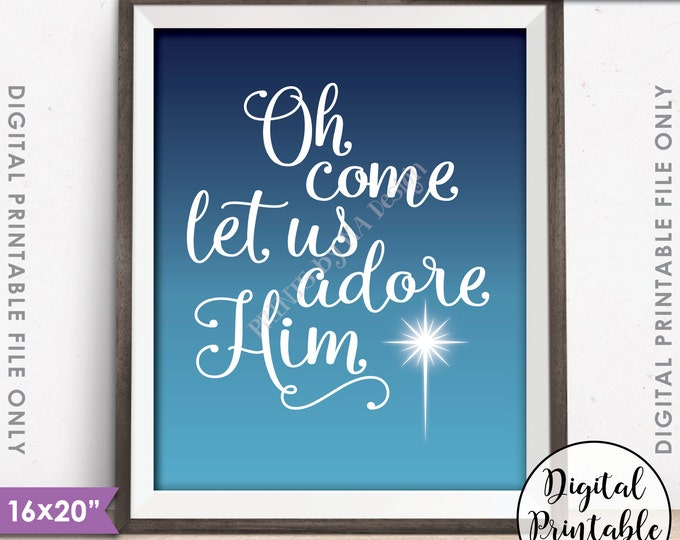 "Oh Come Let Us Adore Him Sign Christmas Decor Holiday Print, X-mas Art, Blue Sky, 8x10/16x20"" Style Instant Download Digital Printable File"