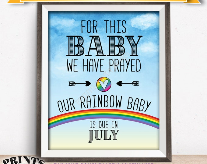 """Rainbow Baby Pregnancy Announcement, Prayed, Pregnancy Reveal After Loss Due in JULY Dated Watercolor Style PRINTABLE 8x10/16x20"""" Sign <ID>"""