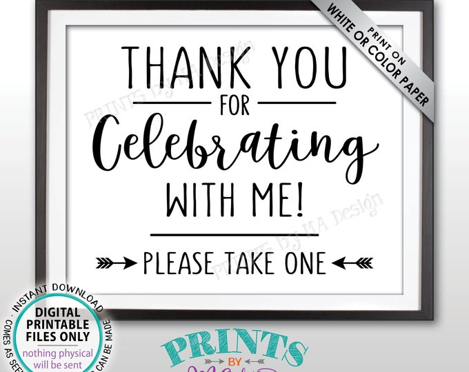 "Thank you for Celebrating With Me Sign, Please Take One Favor Sign, Graduation Party, Sweet 16 Birthday Party, PRINTABLE 8x10"" Sign <ID>"