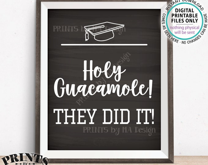 "Holy Guacamole They did It! Graduation Party Decorations, Tacos Nachos Fiesta, PRINTABLE 8x10"" Chalkboard Style Grad Sign <ID>"