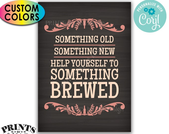 """Wedding Beer Sign, Something Old New Help Yourself to Something Brewed, PRINTABLE 5x7"""" Chalkboard Style Sign <Edit Colors Yourself w/Corjl>"""