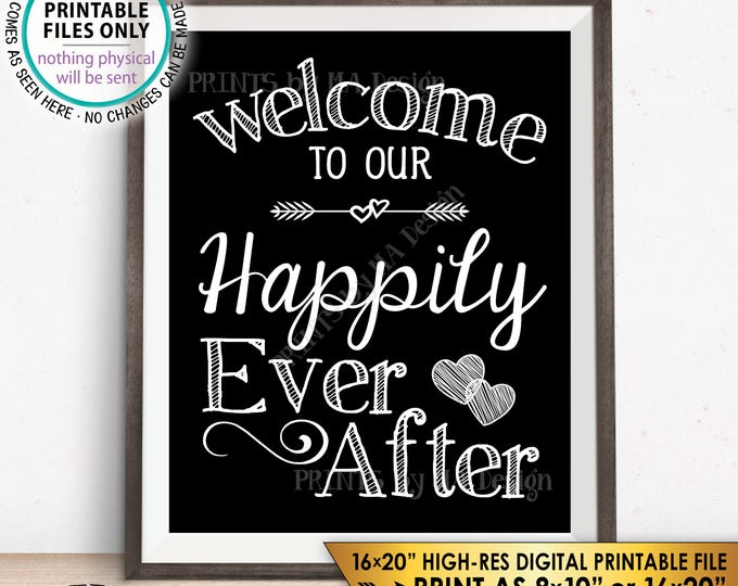 """Welcome To Our Happily Ever After Sign, Wedding Welcome Wedding Reception, Black & White PRINTABLE 8x10/16x20"""" Instant Download Wedding Sign"""