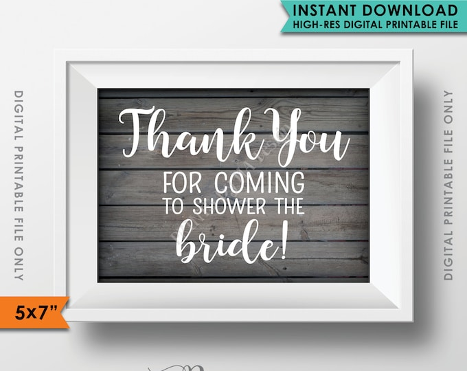 """Thank You Sign, Thank for Coming to Shower the Bride Bridal Shower Thank You Sign, 5x7"""" Rustic Wood Style Instant Download Digital Printable"""