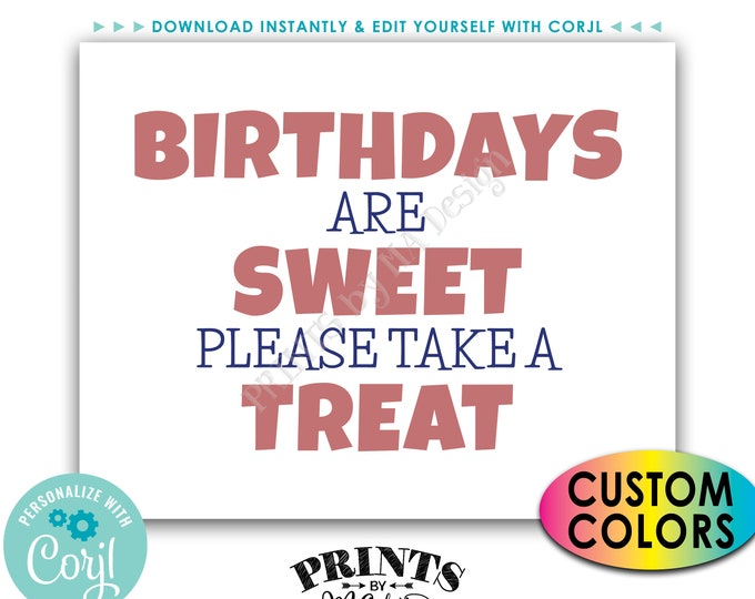 "Birthdays are Sweet Please Take a Treat Sign, Candy, Cupcakes, PRINTABLE 8x10/16x20"" Sign <Edit Colors Yourself with Corjl>"