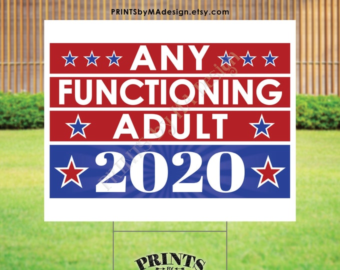 """SALE! Any Functioning Adult Sign, 2020 US Election, Patriotic Sign, PRINTABLE 16x20"""" Sign <Instant Download Digital File>"""