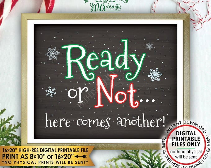 """Christmas Pregnancy Announcement Ready or Not Here Comes Another, Baby #2, Pregnant Again, PRINTABLE 8x10/16x20"""" Chalkboard Style Sign <ID>"""