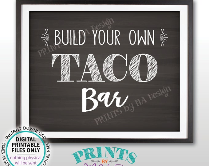 "Taco Sign, Build Your Own Tacos, Mexican Fiesta Taco Bar Sign, Graduation Birthday Wedding, PRINTABLE Chalkboard Style 8x10"" Taco Sign <ID>"