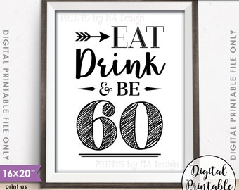 """Eat Drink & Be 60, Sixtieth Birthday, Cheers to 60 Years 60th Birthday Party Decor, Instant Download 8x10/16x20"""" Printable Poster Sign"""