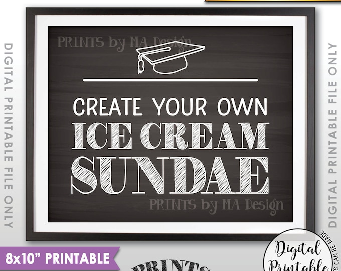 "Sundae Sign, Create Your Own Ice Cream Sundae Bar Graduation Sign, Graduation Party Decor, 8x10"" Chalkboard Style Printable Instant Download"