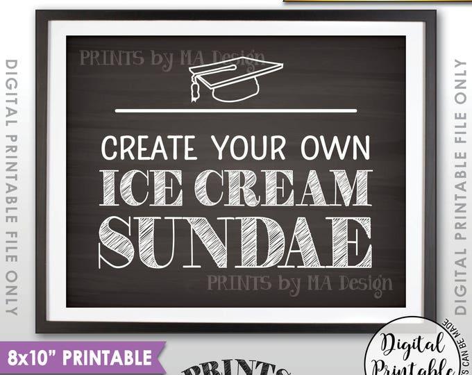 "Sundae Sign, Create Your Own Ice Cream Sundae Bar Graduation Sign, Graduation Party Decor, 8x10"" Chalkboard Style Printable Instant Download"