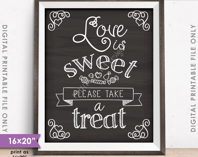 """Love is Sweet Please Take a Treat Sign, Sweet Treat Sign, Dessert, Candy Bar, Wedding , PRINTABLE 8x10/16x20"""" Chalkboard Style Sign <ID>"""