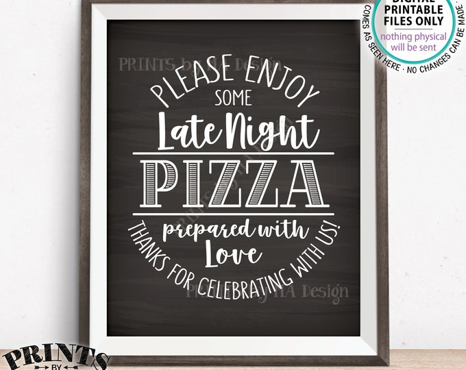"""Pizza Sign, Enjoy Some Late Night Pizza Party Sign, Wedding Reception Pizza, Birthday, Graduation, Chalkboard Style PRINTABLE 8x10"""" Sign"""