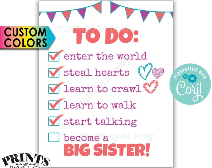 """Big Sister To Do List Pregnancy Announcement, Big Sister Checklist, Baby #2, PRINTABLE 8x10/16x20"""" Sign <Edit Colors Yourself with Corjl>"""