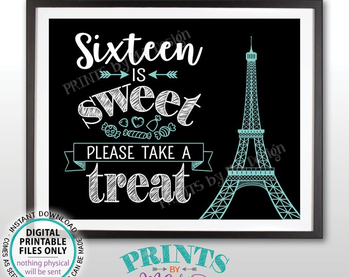 Sweet 16 Sign, Sixteen is Sweet Please Take a Treat Paris Theme Party Eiffel Tower Candy Bar Sign, Black/Teal Blue PRINTABLE Candy Sign <ID>
