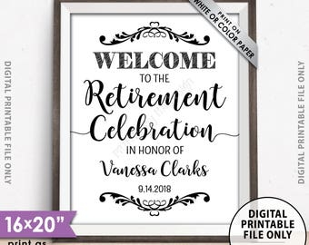 "Retirement Party Sign, Welcome to the Retirement Celebration Welcome Sign, Retirement Party Decorations, Retiree, PRINTABLE 8x10/16x20"" Sign"