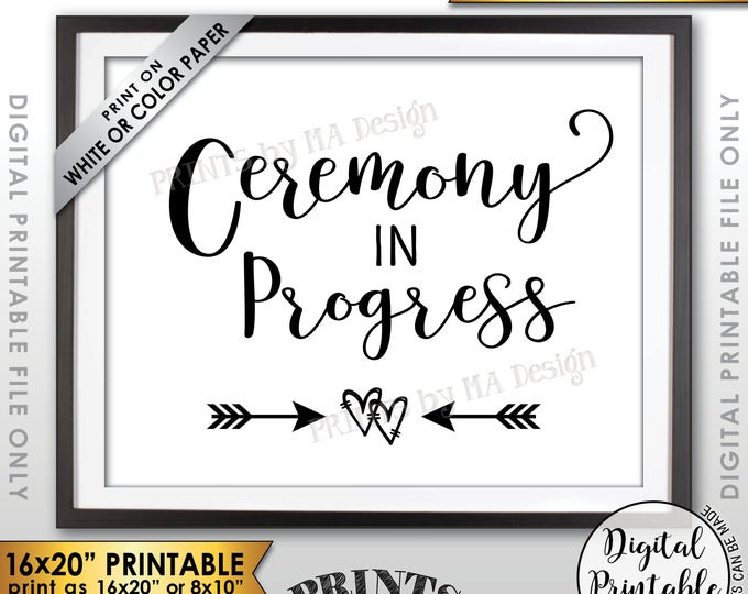 "Ceremony in Progress sign, Wedding Ceremony Sign, Wedding in Service Sign, Wedding in Session, 8x10/16x20"" Printable Sign <Instant Download>"