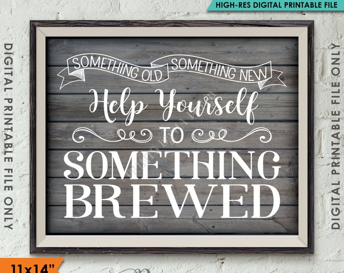 """Something Old Something New Help Yourself to Something Brewed Wedding Beer Sign, Bar, 11x14"""" Rustic Wood Style Printable Instant Download"""
