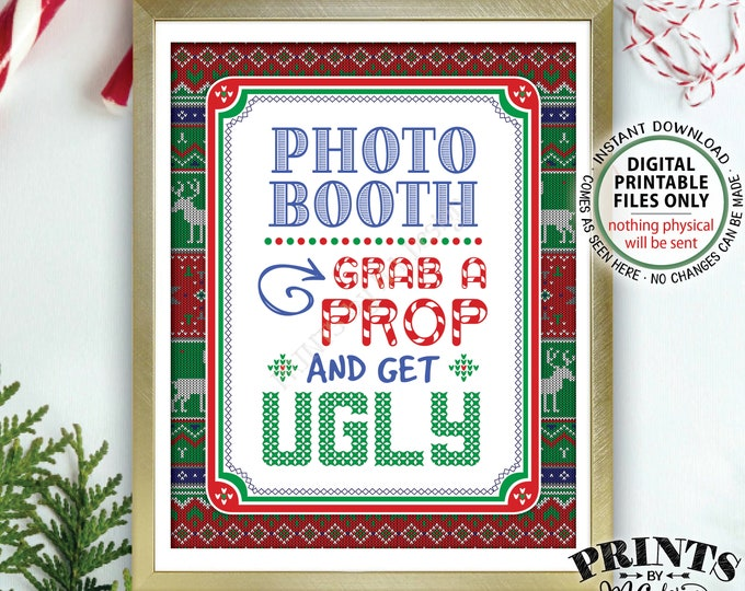 "Photobooth Sign, Ugly Christmas Sweater Holiday Party, Grab a Prop and get Ugly, Tacky Sweater, PRINTABLE 8x10"" Ugly Sweater Party Sign <ID>"