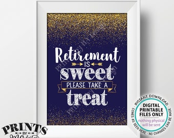 "Retirement is Sweet Please Take a Treat Sign, Celebrate Retirement Party Decoration, Navy Blue & Gold Glitter PRINTABLE 5x7"" Sign <ID>"