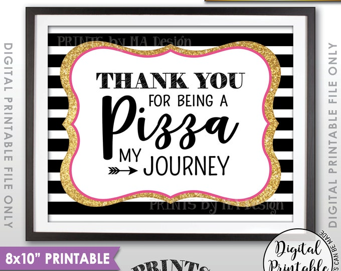 "Pizza Sign, Graduation Party Pizza, Thank You for being a Pizza my Journey, Black Pink and Gold Glitter Printable 8x10"" Instant Download"