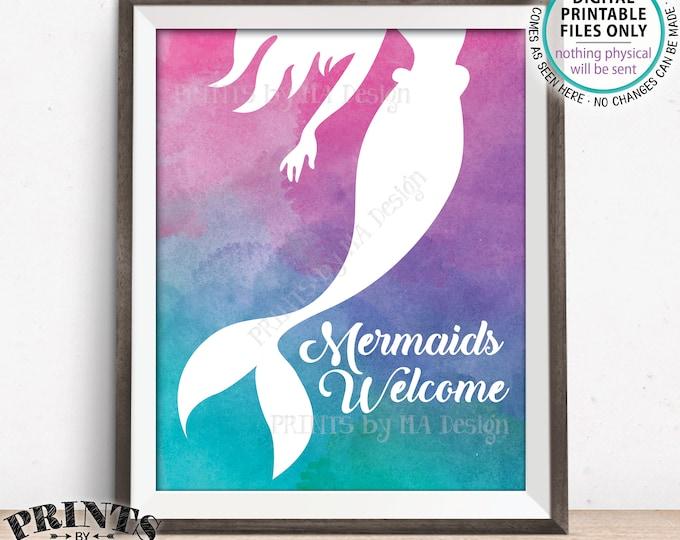 "Mermaid Party Sign, Mermaids Welcome Mermaids Sign, Birthday Party Sign, Mermaid Tail, PRINTABLE 8x10"" Watercolor Style Mermaid Sign <ID>"