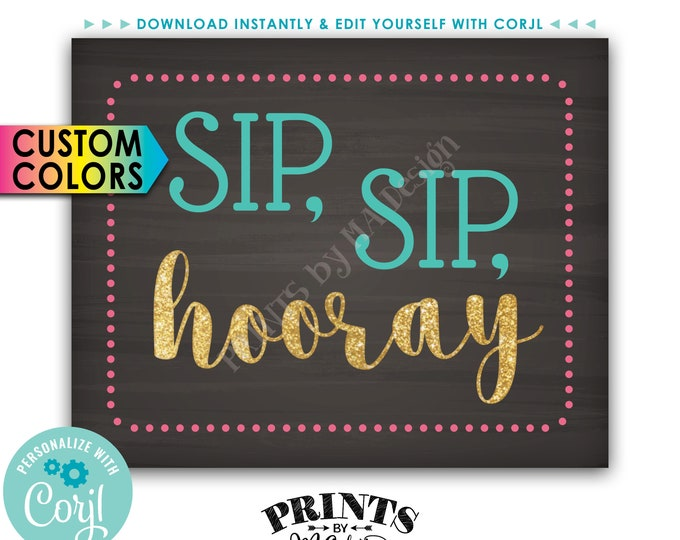 "Sip Sip Hooray Sign, Bubbly Bar, Wedding Mimosas, Bridal or Baby Shower, PRINTABLE 8x10"" Chalkboard Style Sign <Edit Yourself with Corjl>"