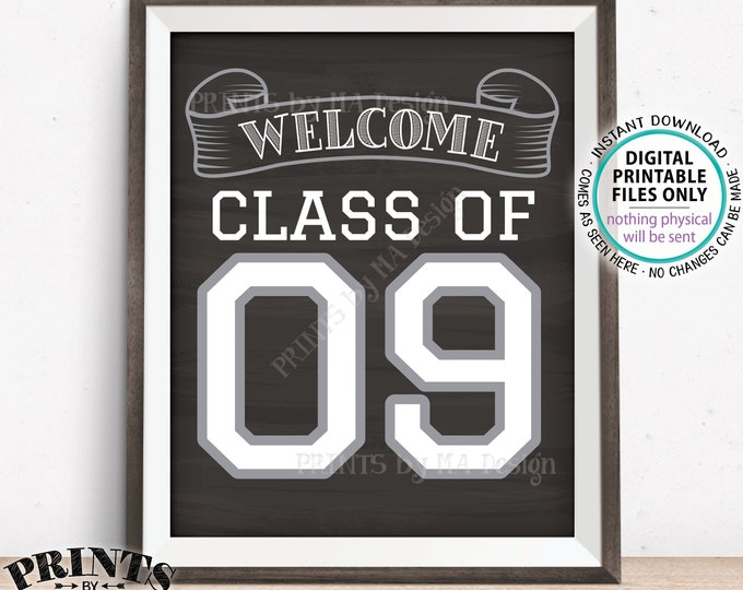 """Class of 09 Sign, Welcome Class of 2009 Welcome Sign, Reunion Decorations, Chalkboard Style PRINTABLE 8x10/16x20"""" Class Reunion Sign <ID>"""