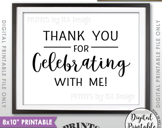 """Thank you for Celebrating With Me Sign, Birthday, Graduation, Sweet 16, Quinceanera, Celebration Thank You, 8x10"""" Printable Instant Download"""