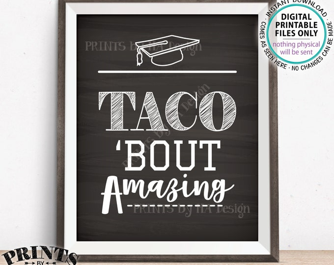 "Taco 'bout Amazing Graduation Party Decorations, Build Your Own Nachos Sign, PRINTABLE 8x10"" Chalkboard Style Graduate Fiesta Sign <ID>"