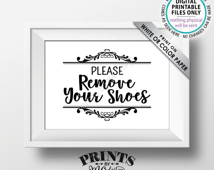 "Please Remove Your Shoes Sign, Take Off Your Shoes Sign, Mudroom, Entryway Sign, Entrance Sign, PRINTABLE 5x7"" Sign for Home <ID>"