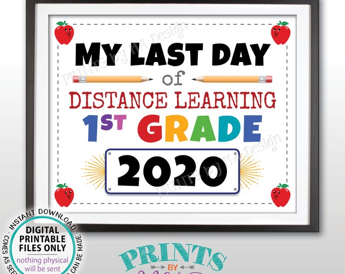 """Last Day of School Sign, My Last Day of Distance Learning 1st Grade 2020, PRINTABLE 8x10/16x20"""" Last Day of First Grade Sign <ID>"""
