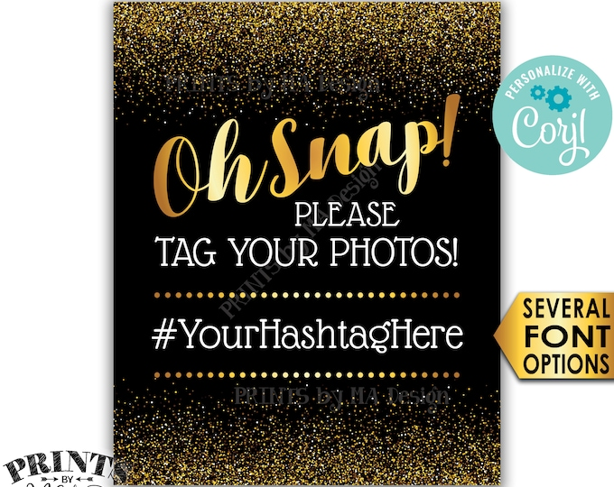 """Oh Snap Sign, Please Tag Your Photos, Share on Social Media, Black/Gold PRINTABLE 8x10/16x20"""" Hashtag Sign <Edit Yourself with Corjl>"""