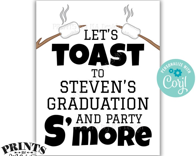 """Toast to Graduation and Party S'more Sign, Graduation Party Campfire, PRINTABLE 8x10/16x20"""" Smore Sign <Edit Yourself with Corjl>"""