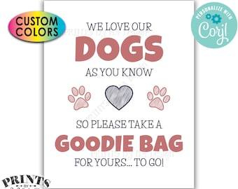 "Goodie Bag Sign, We Love Our Dogs So Take a Goodie Bag for Yours To Go, PRINTABLE 8x10/16x20"" Sign <Edit Colors Yourself with Corjl>"