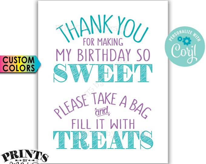 """Thank You for Making my Birthday so Sweet Please take a bag and fill it with Treats, PRINTABLE 8x10"""" Sign <Edit Colors Yourself with Corjl>"""