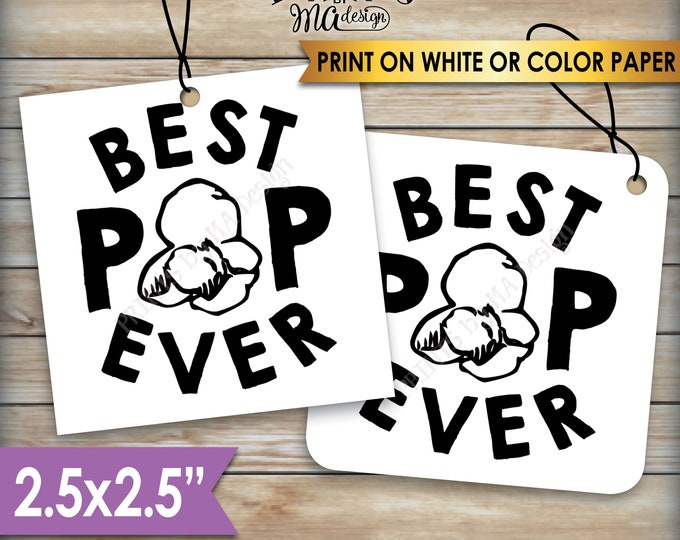 "Best Pop Ever Popcorn Tags, Father's Day Gift Cards, Popcorn Favors, Dad, Daddy, Grandpa, Papa, 2.5"" tags on 8.5x11"" PRINTABLE Sheet <ID>"