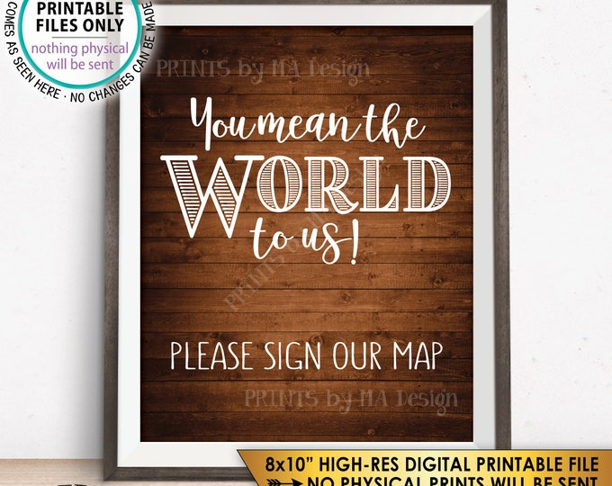 """You Mean The World To Us Please Sign Our Map Sign, Guestbook Alternative, Instant Download Rustic Wood Style PRINTABLE 8x10"""" Guest Book Sign"""