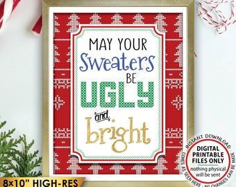 """May Your Sweaters Be Ugly and Bright Sign, Ugly Christmas Sweater Party, Tacky Sweater Sign, PRINTABLE 8x10"""" Ugly Sweater Party Sign <ID>"""