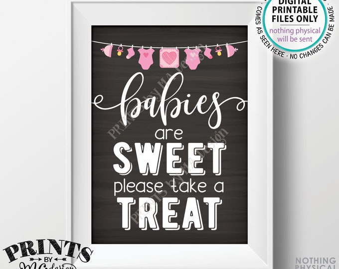 "Babies are Sweet Please Take a Treat Sign, Sweet Treats, It's a Girl, Pink, PRINTABLE 5x7"" Chalkboard Style Baby Shower Sign <ID>"