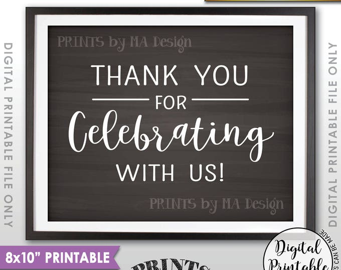 """Thank you for Celebrating With Us Sign, Wedding Sign, Anniversary Party Thank You Sign, 8x10"""" Chalkboard Style Printable Instant Download"""
