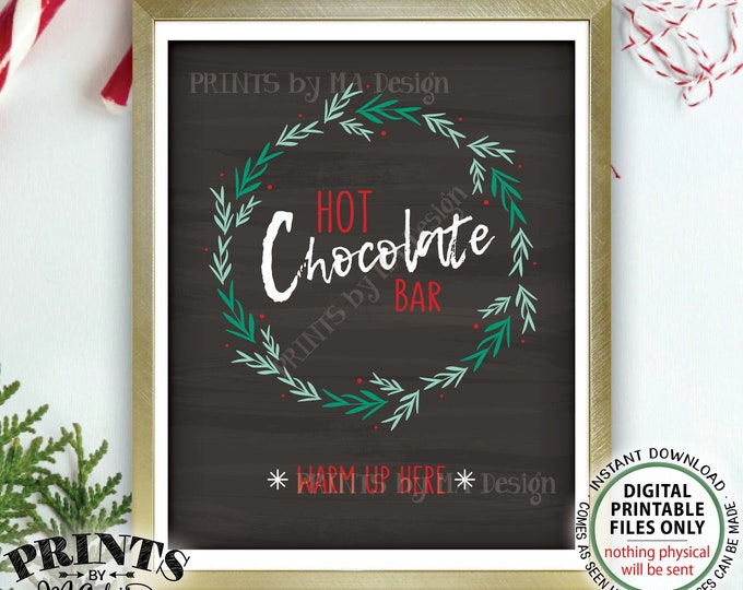 "Hot Chocolate Bar Sign, Warm Up Here Hot Beverage Station, Holiday Wreath, Christmas Decor, PRINTABLE 8x10/16x20"" Chalkboard Stye Sign <ID>"