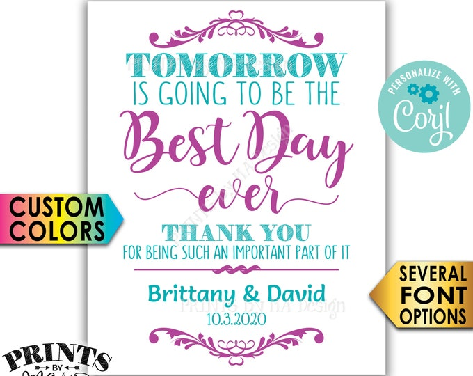 """Tomorrow is Going to Be The Best Day Ever Sign, PRINTABLE 16x20"""" Rehearsal Dinner Sign <Edit Yourself with Corjl>"""