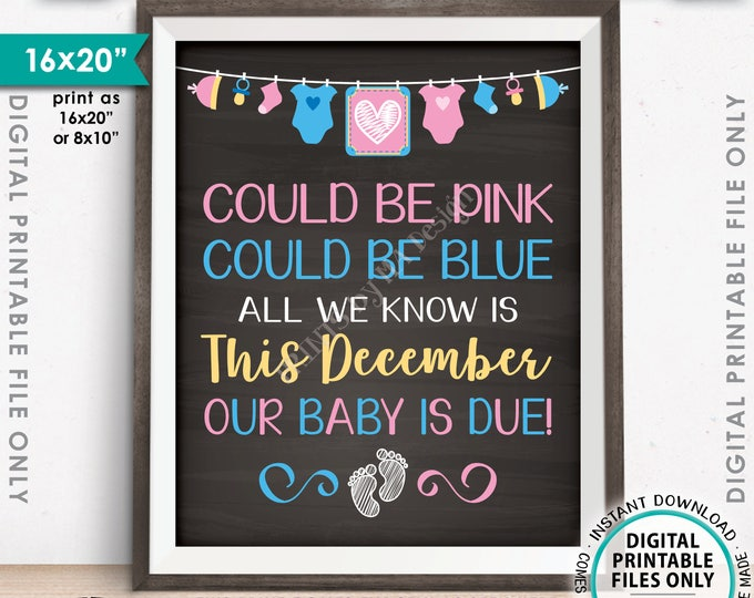 "Pregnancy Announcement, Could be Pink Could be Blue Baby is Due in DECEMBER Dated Chalkboard Style PRINTABLE 16x20"" Reveal Sign <ID>"