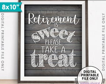 """Retirement Sign, Retirement is Sweet Please Take a Treat Sign, Retirement Party, 8x10"""" Gray Rustic Wood Style Printable Instant Download"""