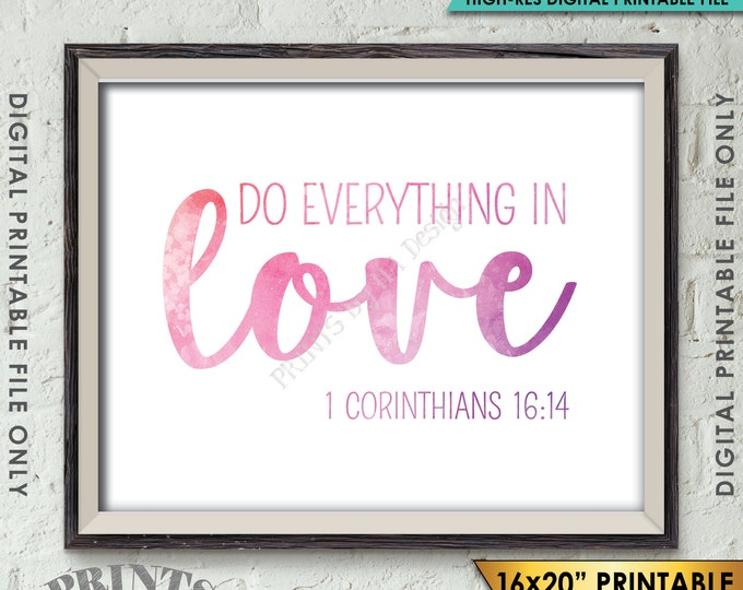 "Do Everything in Love Scripture Art 1 Corinthians 16:14, Valentine's Day, Instant Download 8x10/16x20"" Watercolor Style Printable Wall Decor"