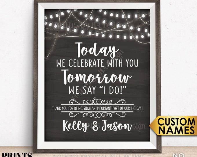 "Rehearsal Dinner Sign, Today We Celebrate With You Tomorrow We Say I Do, PRINTABLE 8x10/16x20"" Chalkboard Style Wedding Rehearsal Sign"