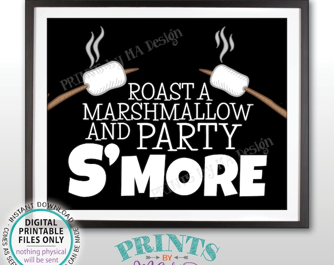 """Roast a Marshmallow and Party S'more Sign, Make Smores Station, Campfire S'mores Bar, PRINTABLE 8x10/16x20"""" Sign, Black Background <ID>"""
